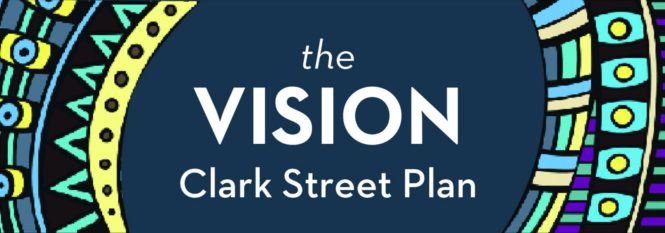 Share Your Vision for Clark Street – Open House