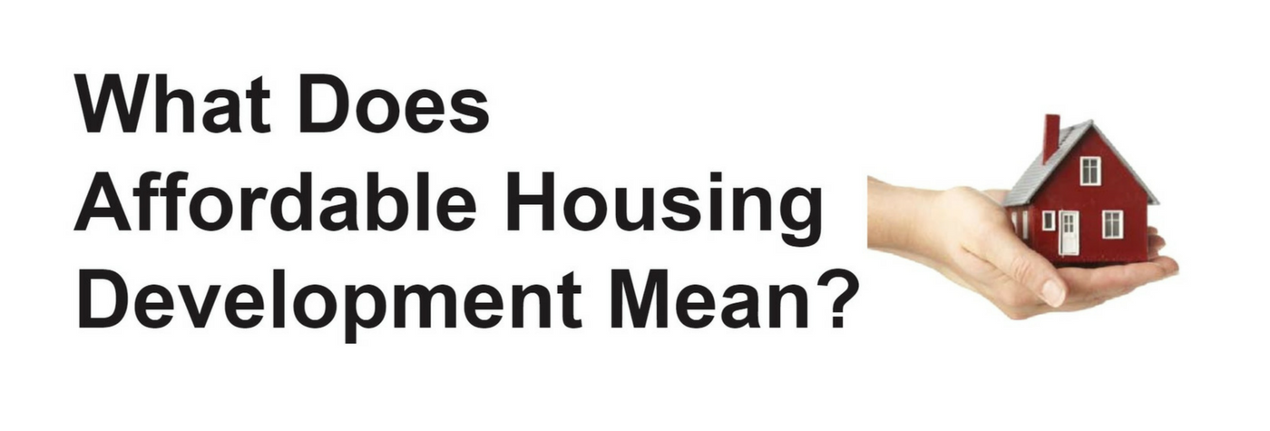 What Does Affordable Housing Development Mean?