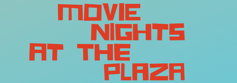 Movie Nights at the Plaza