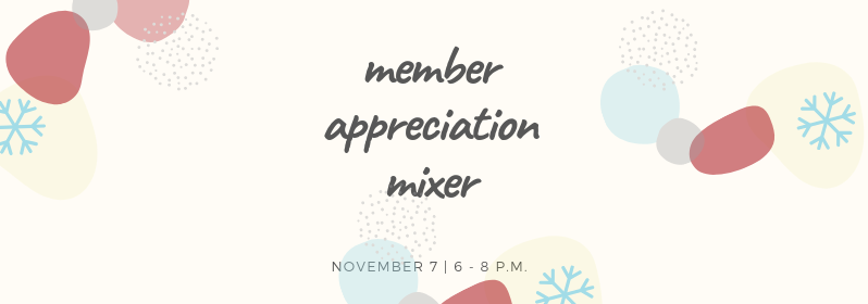 Member Appreciation Mixer